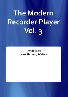 The Modern Recorder Player Vol. 3
