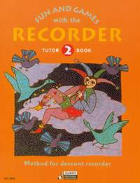 Fun and Games with the Recorder Tutor Book 2