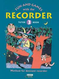 Fun and Games with the Recorder Tutor Book 3