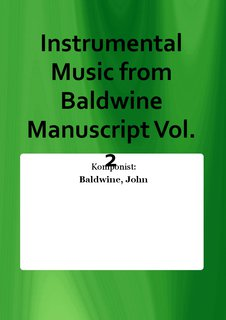 Instrumental Music from Baldwine Manuscript Vol. 2