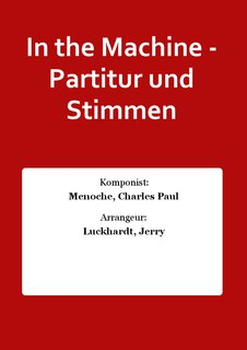 In the Machine - Partitur und Stimmen