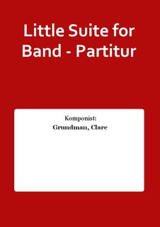 Little Suite for Band - Partitur