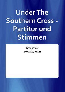 Under The Southern Cross - Partitur und Stimmen