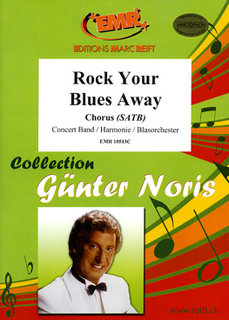 Rock Your Blues Away - + Chorus SATB
