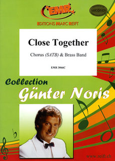Close Together - + Chorus SATB