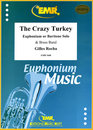 The Crazy Turkey (Euphonium or Baritone Solo)