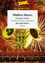 Mallets Shows (Percussion Feature Solo)