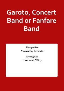 Garoto, Concert Band or Fanfare Band