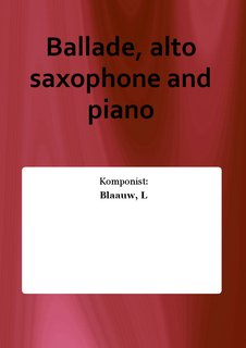 Ballade, alto saxophone and piano