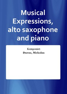 Musical Expressions, alto saxophone and piano