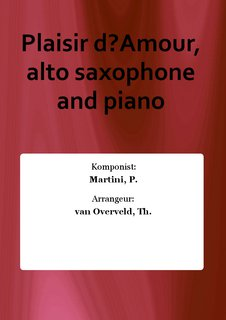 Plaisir dAmour, alto saxophone and piano