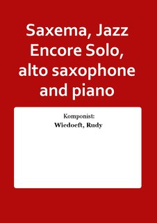 Saxema, Jazz Encore Solo, alto saxophone and piano