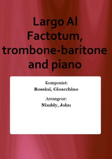 Largo Al Factotum, trombone-baritone and piano