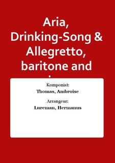 Aria, Drinking-Song & Allegretto, baritone and piano