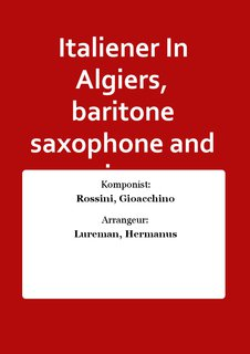 Italiener In Algiers, baritone saxophone and piano