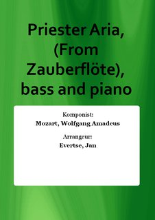 Priester Aria, (From Zauberflöte), bass and piano