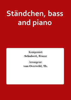 Ständchen, bass and piano