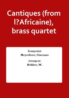 Cantiques (from l?Africaine), brass quartet