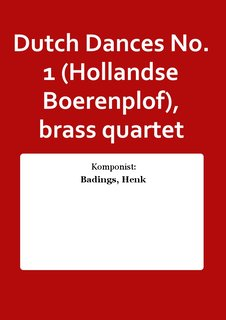 Dutch Dances No. 1 (Hollandse Boerenplof), brass quartet