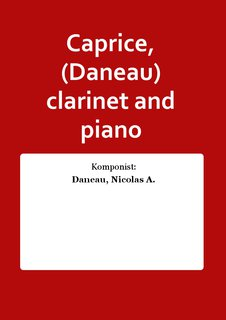 Caprice, (Daneau) clarinet and piano
