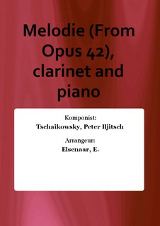 Melodie (From Opus 42), clarinet and piano