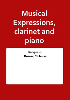 Musical Expressions, clarinet and piano