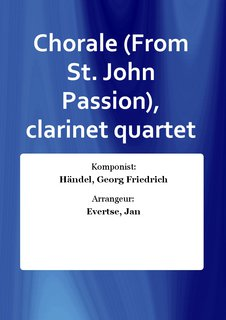 Chorale (From St. John Passion), clarinet quartet