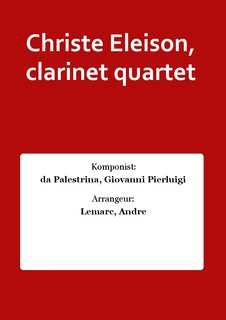 Christe Eleison, clarinet quartet