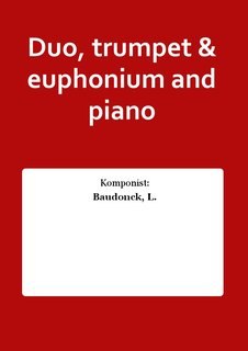 Duo, trumpet & euphonium and piano