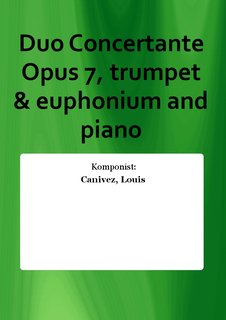 Duo Concertante Opus 7, trumpet & euphonium and piano