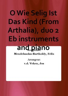 O Wie Selig Ist Das Kind (From Arthalia), duo 2 Eb instruments and piano