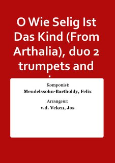 O Wie Selig Ist Das Kind (From Arthalia), duo 2 trumpets and piano