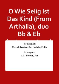 O Wie Selig Ist Das Kind (From Arthalia), duo Bb & Eb instrument and piano
