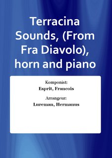 Terracina Sounds, (From Fra Diavolo), horn and piano