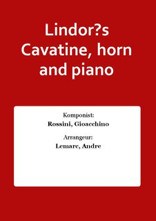 Lindor?s Cavatine, horn and piano