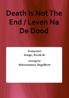 Death Is Not The End / Leven Na De Dood