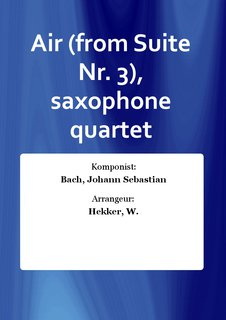 Air (from Suite Nr. 3), saxophone quartet