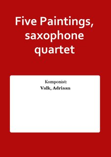 Five Paintings, saxophone quartet