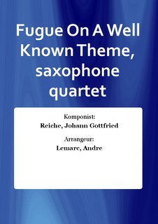 Fugue On A Well Known Theme, saxophone quartet