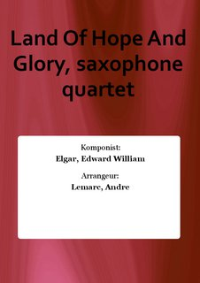 Land Of Hope And Glory, saxophone quartet