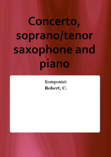 Concerto, soprano/tenor saxophone and piano