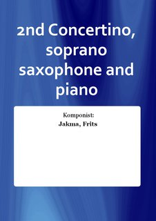 2nd Concertino, soprano saxophone and piano