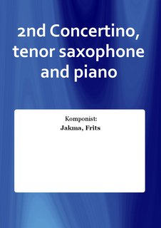 2nd Concertino, tenor saxophone and piano