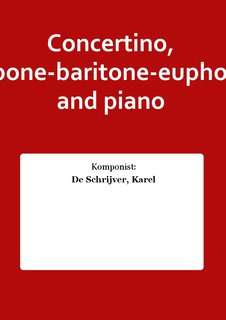 Concertino, trombone-baritone-euphonium and piano