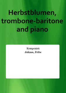 Herbstblumen, trombone-baritone and piano