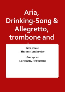 Aria, Drinking-Song & Allegretto, trombone and piano