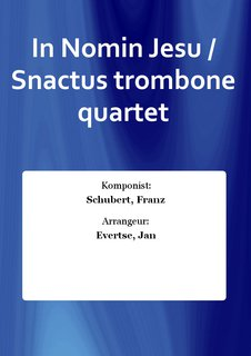In Nomin Jesu / Snactus trombone quartet