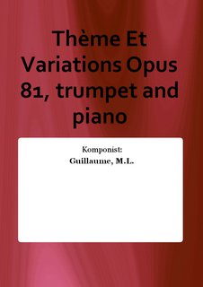 Thème Et Variations Opus 81, trumpet and piano