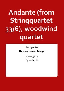 Andante (from Stringquartet 33/6), woodwind quartet
