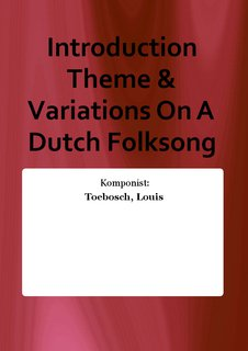 Introduction Theme & Variations On A Dutch Folksong